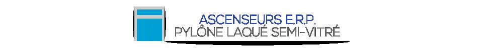 ASCENSEURS E.R.P. - PYLÔNE LAQUÉ SEMI-VITRÉ